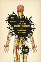 Body by Darwin - How Evolution Transforms Our Health and Shapes Medicine