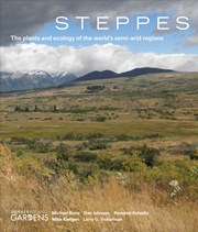 Steppes - The Plants and Ecology of the Worlds Semi-arid Regions